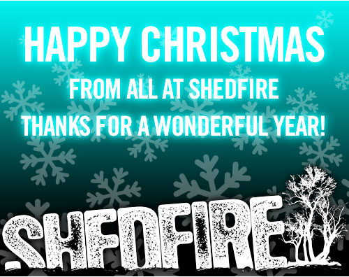 Happy Christmas From Shedfire